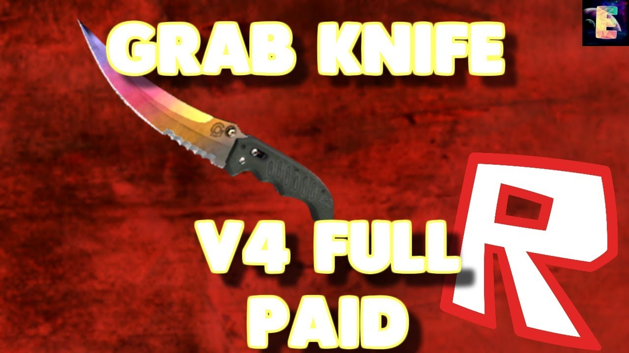 SCRIPT SHOWCASE   GRAB KNIFE V4 UNLEAKED [PAID]