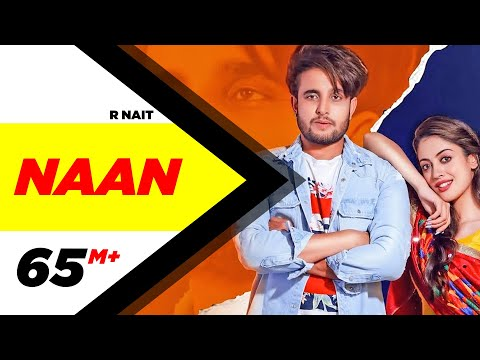 R Nait | Naan (Official Video) | Jay K | Jeona | Jogi | Latest Punjabi Songs 2020