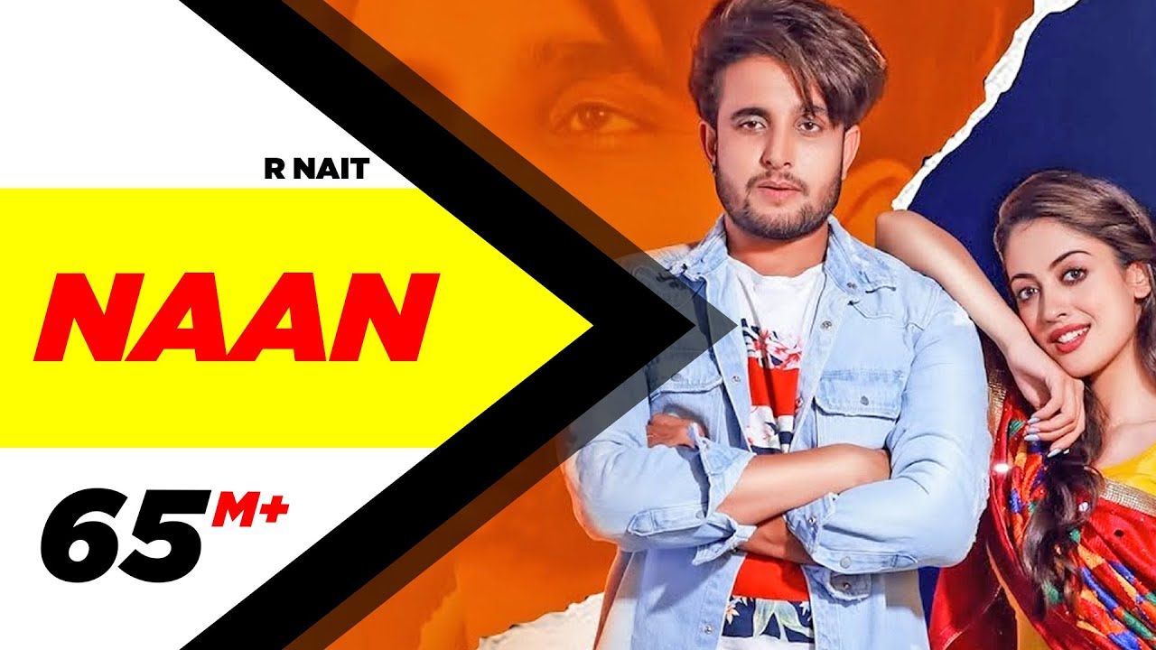R Nait | Naan (Official Video) | Jay K | Jeona | Jogi | Latest Songs 2019