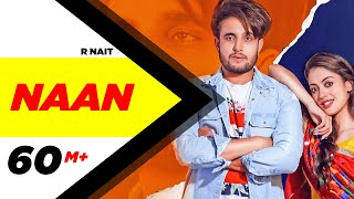 Gambar cover R Nait | Naan (Official Video) | Jay K | Jeona | Jogi | Latest Punjabi Songs 2020