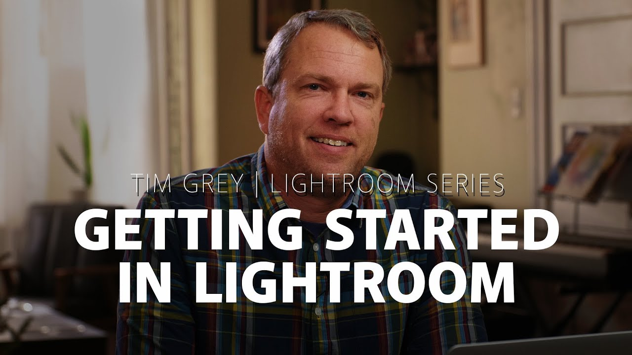Getting Started With Adobe Lightroom - Tim Grey