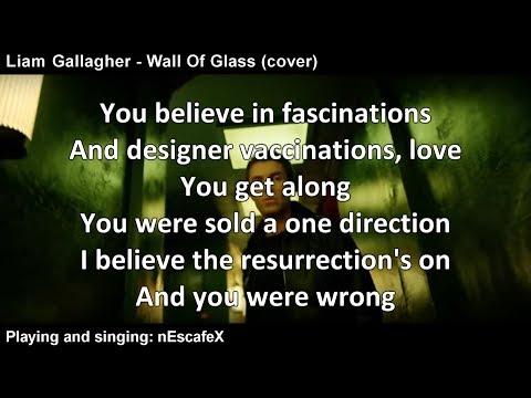 Liam Gallagher - Wall Of Glass [Lyrics]