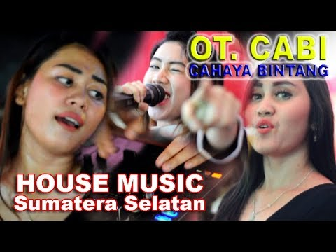OT. CABI Cahaya Bintang HOUSE MUSIC