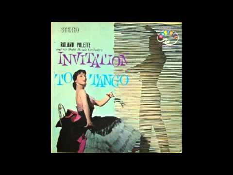 "Roland Palette & his Multi-Moods Orchestra ""Invitation To Tango"" 1960 Latin Party FULL ALBUM"