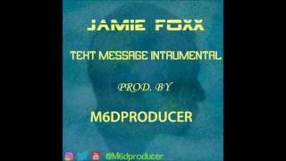 Jamie Foxx - Text Message Instrumental (prod. M6dproducer)