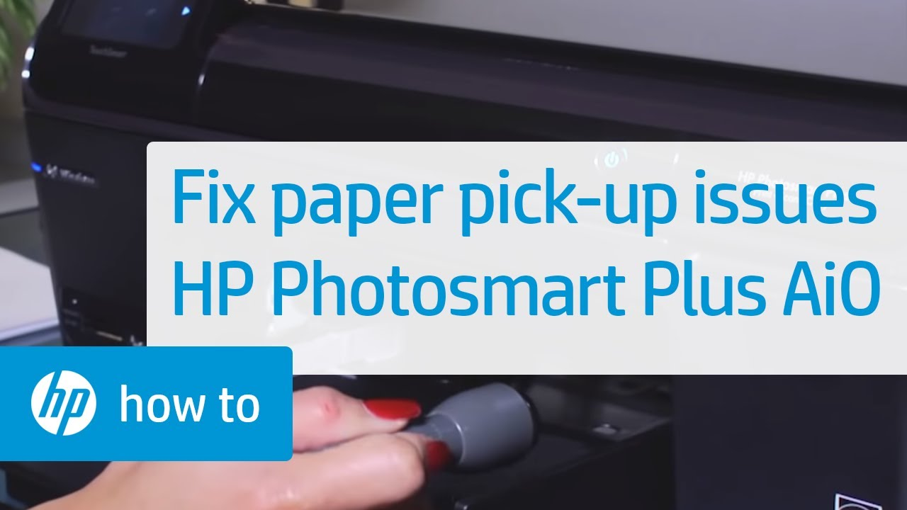 Fixing Paper Pick Up Issues Hp Photosmart Plus All In