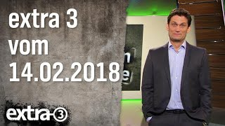 Extra 3 vom 14.02.2018