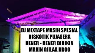 MASIH SPESIAL DJ DISKOTIK PUJASERA DIBIKIN MAKIN GILA MUSIKNYA