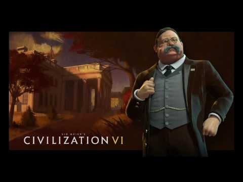 Civ 6 USA T Roosevelt Theme music Full