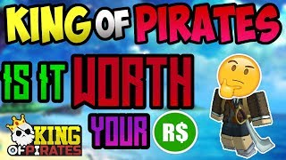 KING OF PIRATES: IS IT WORTH YOUR ROBUX? | ROBLOX ONE PIECE GAME | AXIORE