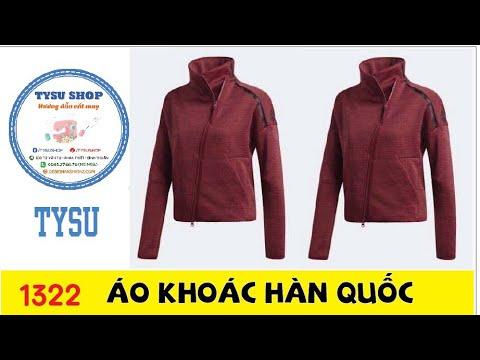 Hướng Dẫn Cắt May TysuShop Số 1322: áo Khoác Hàn Quốc