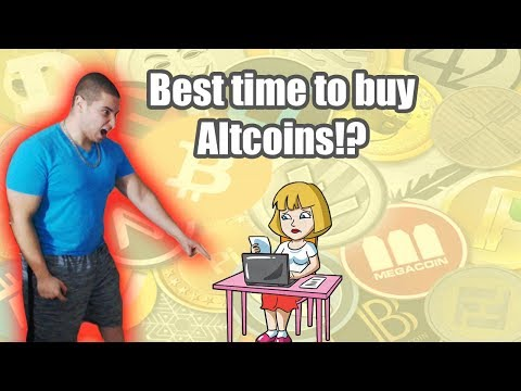 WHEN IS THE BEST TIME TO BUY ALTCOINS!?