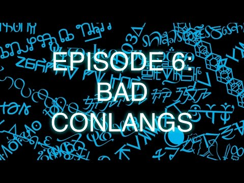The Art of Language Invention, Episode 6: Bad Conlangs