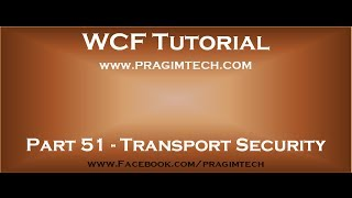 Part 51   Message confidentiality and integrity with transport security