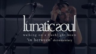 Lunatic Soul - In Between (documentary clip) (from Walking on a Flashlight Beam)