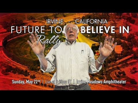 Bernie Sanders LIVE from Irvine, CA - A Future to Believe in Rally - #Calibernication