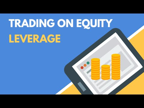 Trading on Equity - Leverage