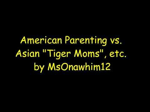 American Parenting vs Asian Tiger Moms etc