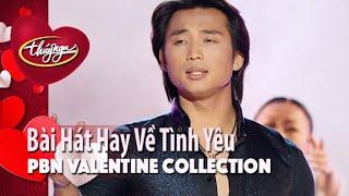 PBN Valentine Collection | Bài Hát Hay Về Tình Yêu (Vol 2)
