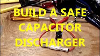 Build a Safe Capa¢itor discharger