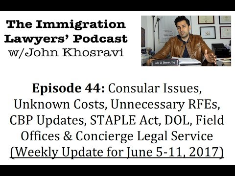[44] Visas, Unknowns, CBP Update, STAPLE Act, Field Offices