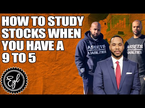 HOW TO STUDY STOCKS WHEN YOU HAVE A 9 TO 5