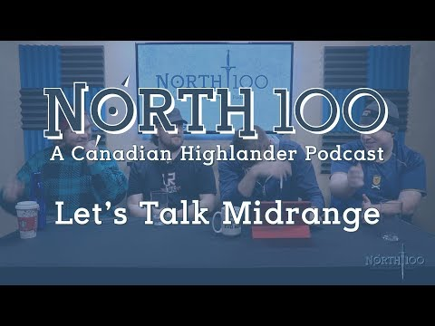 North 100 Ep11 - Let's Talk About Midrange