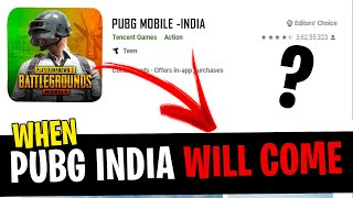 WHEN PUBG MOBILE INDIA WILL COME (MUST WATCH) | EVERY ANSWER