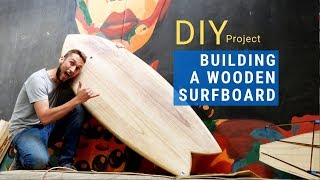 Building A Wooden Surfboard  - A Classic 5'11 Wooden Fish