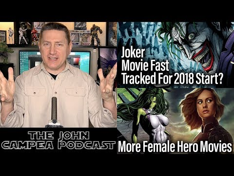Joker Movie Fast Tracked, Are Audiences Ready For More Female Hero Movies? The John Campea Podcast
