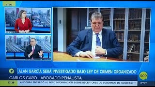 Carlos Caro en RPP TV (04.10.17) - Investigación fiscal contra Alan García