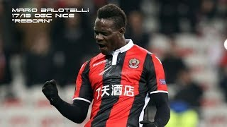 "Mario Balotelli ● ""Reborn"" ● OGC NICE ● 17/18 ● All Goals ● (HD)"