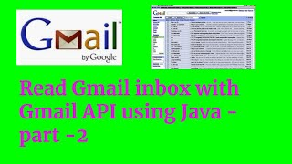 Read Gmail inbox using gmail API in Java - Part-2