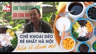 Chè khoai dẻo rẽ nhất Hà Nội: bán vì đam mê