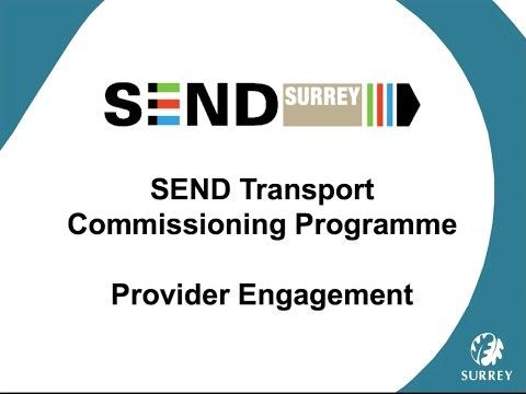 Surrey SEND Transport Commissioning Programme - Provider Event Presentation