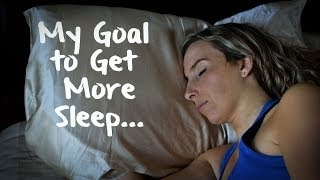 My Goal to Get More Sleep...