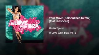 Your Move (Kaiserdisco Remix) (feat. Kosheen)