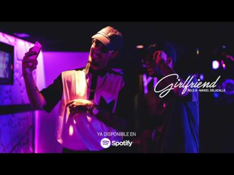 Rels B ft. Maikel Delacalle - GIRLFRIEND (Prod.IBS)