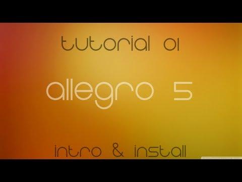 C++ Allegro 5 Made Easy Tutorial 1 - Intro & Install