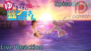 [Reaction+Commentary] Yuragi-sou no Yuuna-san Episode 12