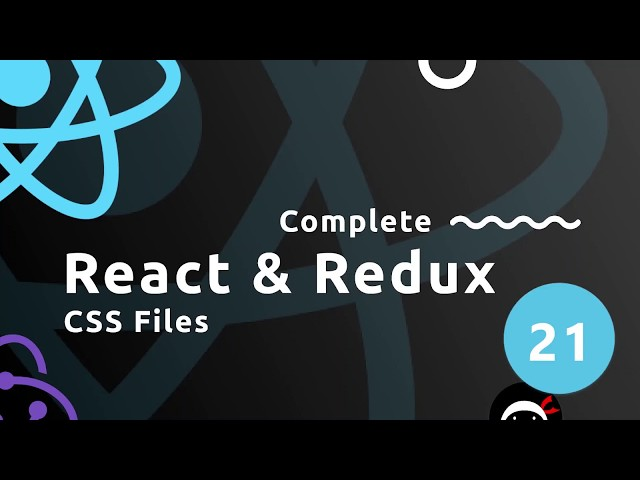 Complete React Tutorial (& Redux) #21 - CSS Files