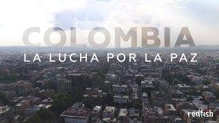 Colombia: La lucha por la paz l Documentales de RT