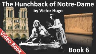 Book 06 - The Hunchback of Notre Dame Audiobook by Victor Hugo (Chs 1-5)(, 2011-07-27T12:41:15.000Z)