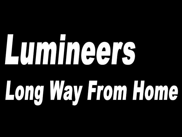 the-lumineers-long-way-from-home-lyrics-vfxize
