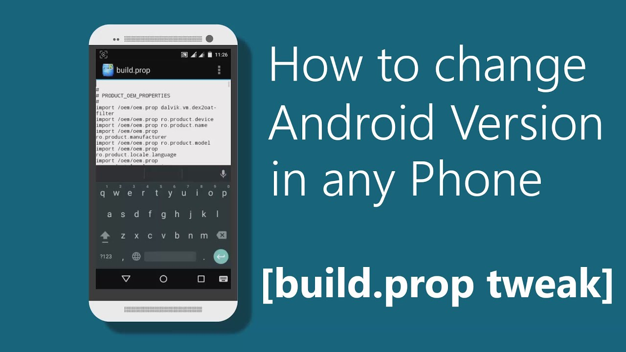Phone Build Android Phone how to change android version in any phone build prop tweak tweak