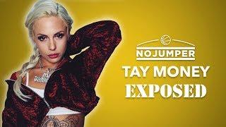 Tay Money Exposed!