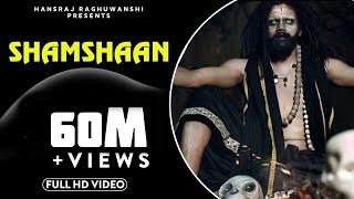 Shamshaan || Official Music Video || Hansraj Raghuwanshi || Baba Ji