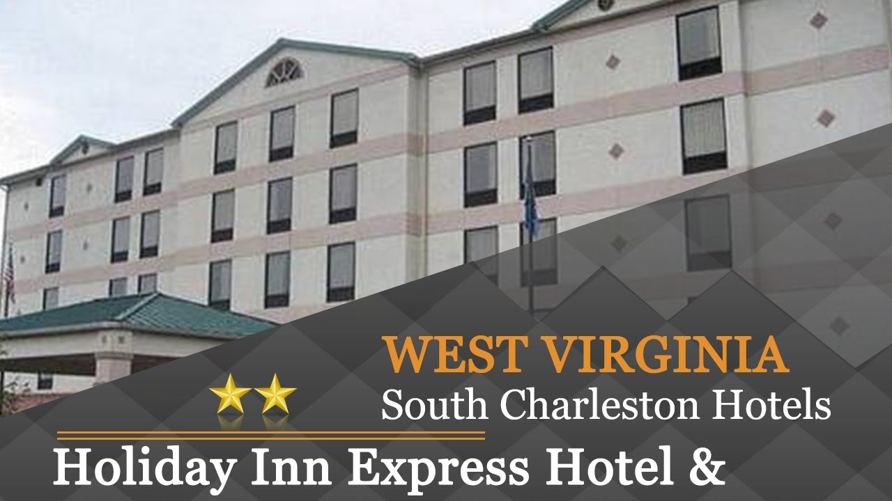 Holiday Inn Express Hotel Suites Charleston Southridge South Hotels West Virginia