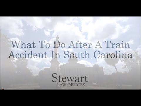 What To Do After a Train Accident - South Carolina - Stewart Law Offices