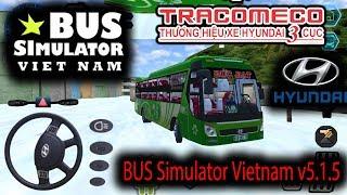 Cập nhập MOD XE mới Hyundai Tracomeco giường nằm game Bus Simulator Vietnam [NEW UPDATE v5.1.5]